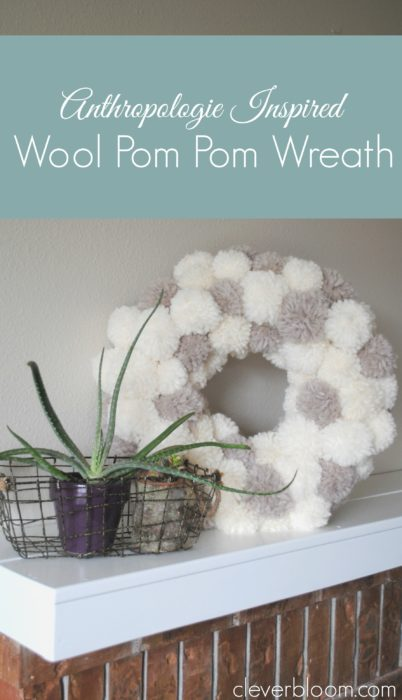 Make your house cozy and beautiful with this Anthropologie Inspired Wool Pom Pom Wreath. Visit cleverbloom.com for a full tutorial.