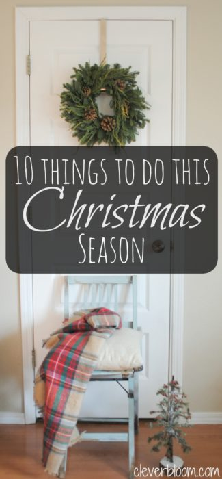 Ten things to do this Christmas season. Things to do to make the most of Christmas.