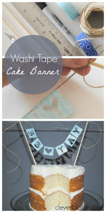 Learn how to make this Simple but super cute Washi Tape Cake Banner on cleverbloom.com
